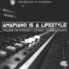Thulane Da Producer - Amapiano Issa Lifestyle ft De'KeaY & Afrika Brothers
